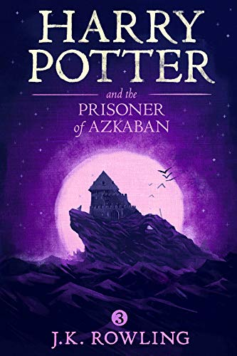 Harry Potter and the Prisoner of Azkaban (Kindle Edition)